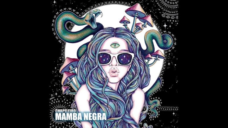 Chapeleiro - Mamba Negra (Original Mix)