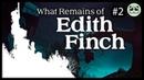 Что осталось от Эдит Финч 2 | What Remains of Edith Finch