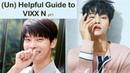 An (UN) Helpful guide to VIXX N pt1