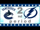 NHL 2018―2019 / RS / 11 ОКТЯБРЯ 2018 / VANCOUVER CANUCKS VS TAMPA BAY LIGHTNING 2―ND PERIOD