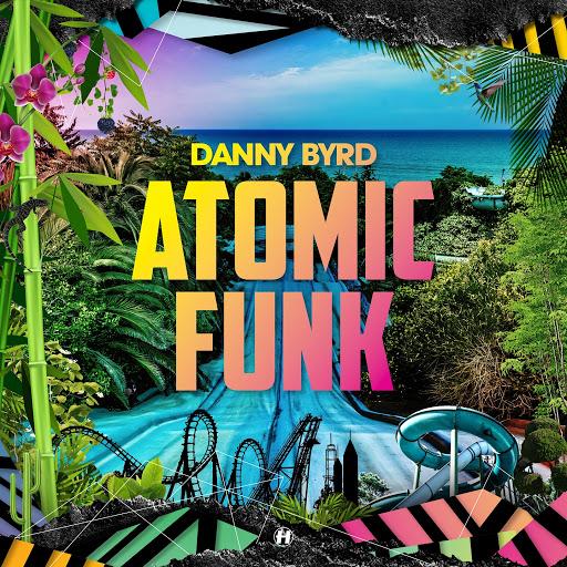 Danny Byrd альбом Atomic Funk