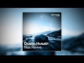 Dustin Husain - Max Revive [Infrasonic Pure] Out 11th June!