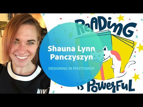 Live Designing in Photoshop with Shauna Lynn Panczyszyn - 1 of 3