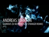 2011 - Andreas Johnson - Glorious (Dj Nejtrino &amp Dj Stranger Remix)