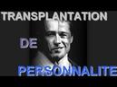 Les Transplantations de Personnalité