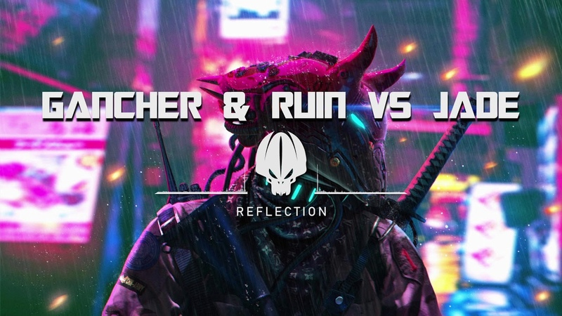 Gancher Ruin VS Jade - Reflection