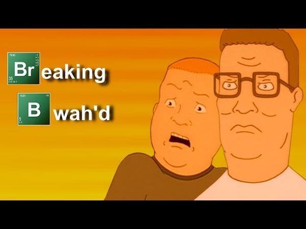 (Hank is...) Breaking Bwahd (Original Classic) - King of the Hill YouTube Poop (YTP)
