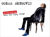 Goran Bregovic - Balkaneros feat. The Gipsy Kings