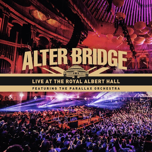Alter Bridge альбом Live at the Royal Albert Hall Featuring the Parallax Orchestra