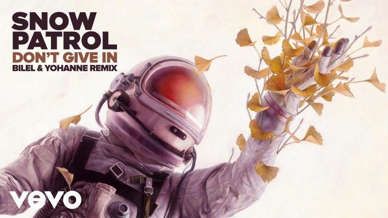 Snow Patrol - Don't Give In (Bilel Yohanne Remix / Audio)