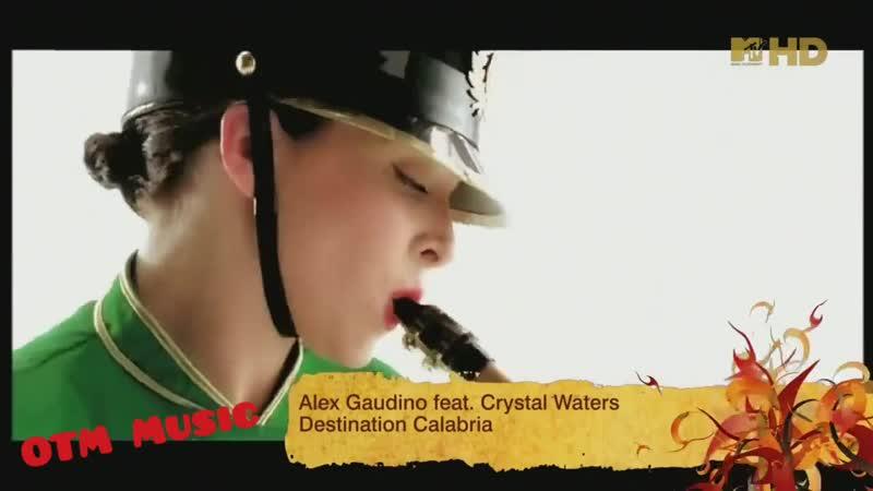 Alex Gaudino feat Crystal Water Destination Calabria