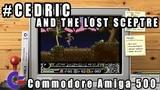 Cedric And The Lost Sceptre - Commodore Amiga 500 Gameplay Demo