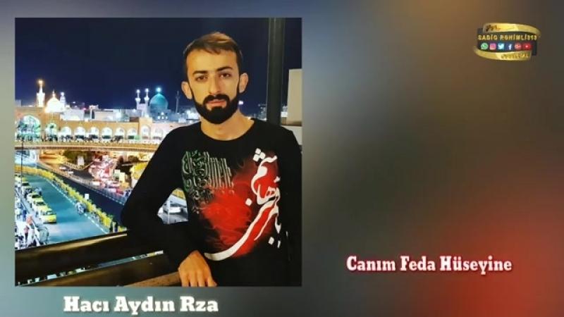Aydın Rza - Canım fəda Hüseynə... { yeni 2018 HD }