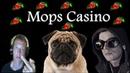 Mops Casino - РАЗВОД, но ЛУДОЖОП, TTR и ВИТУС - НЕ ВИНОВАТЫ