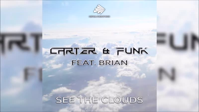 Carter Funk feat. Brian - See the Clouds (Tomtrax Orca Remix) __ CENTRAL STA