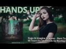 Kygo Imagine Dragons - Born To Be Yours (DJ Feld Hands Up Bootleg)