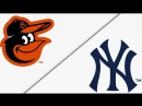 AL 07 04 2018 BAL Orioles @ NY Yankees 3 4