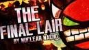 The Final Lair by Nuclear Nacho 100%. (EasyMedium Demon).