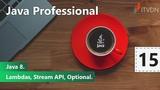 Java 8. Lambdas, Stream API, Optional. Java Professional. Урок 15