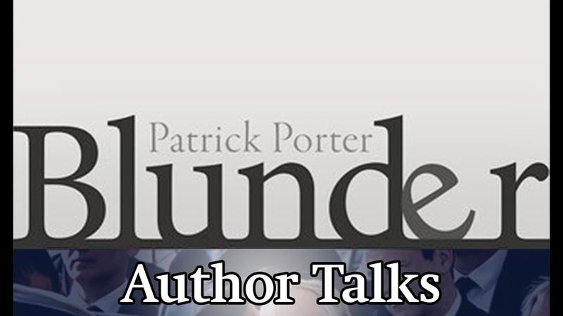 Author Talk | Blunder Britains War in Iraq | Patrick Porter