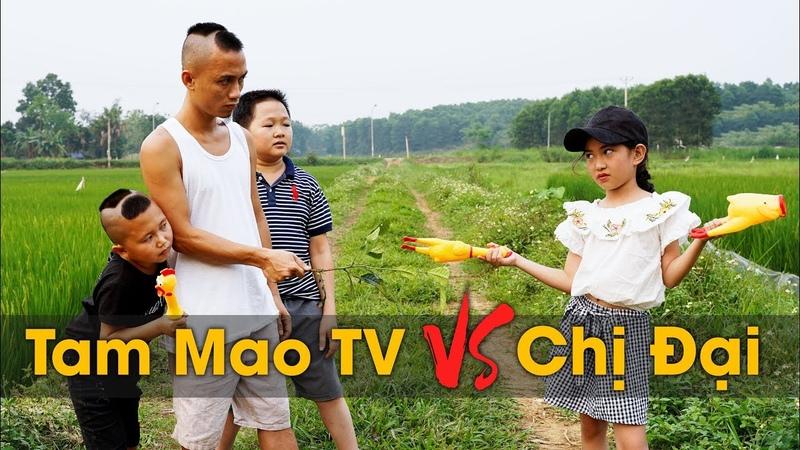 Tam Mao TV Gặp Chị Đại Và Cái Kết - Bài Học Cho Bé ♥ Xam Xam TV