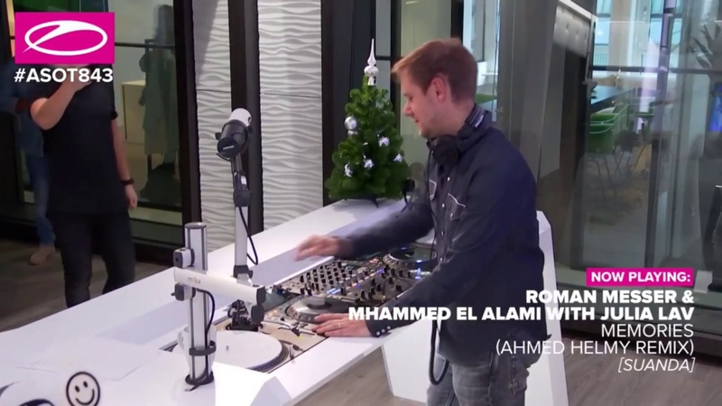 [ASOT 843] Roman Messer Mhammed El Alami with Julia Lav - Memories (Ahmed Helmy Remix)