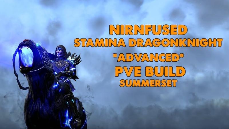 ESO - Nirnfused - Advanced Stamina Dragonknight PVE Build - (Summerset)