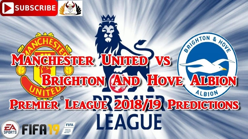 Manchester United vs Brighton And Hove Albion | Premier League 2018-19 | Predictions FIFA 19
