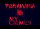 FERAMANIA My crimes SOON