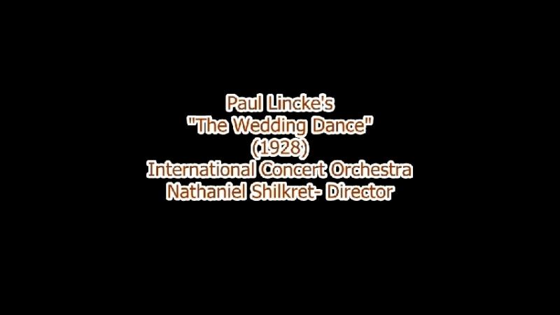 Paul Linckes The Wedding Dance (1928) International Concert Orchestra