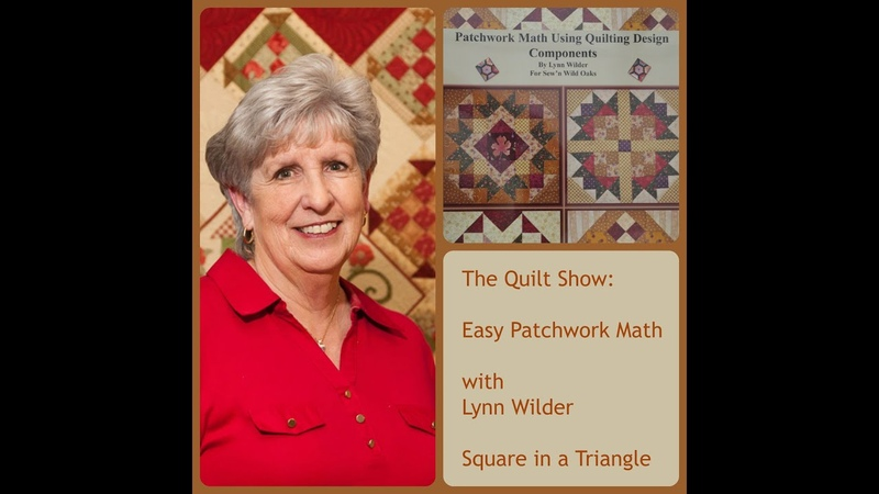 The Quilt Show Easy Patchwork Math with Lynn Wilder - Square in a Triangle