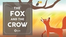 Learn English Listening | English Stories - 6. The Fox and the Crow