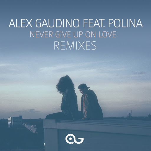 Alex Gaudino альбом Never Give Up on Love (feat. Polina) [Remixes]
