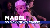 Mabel - 'So Sick' (Ne-Yo Cover) (Capital Live Session)