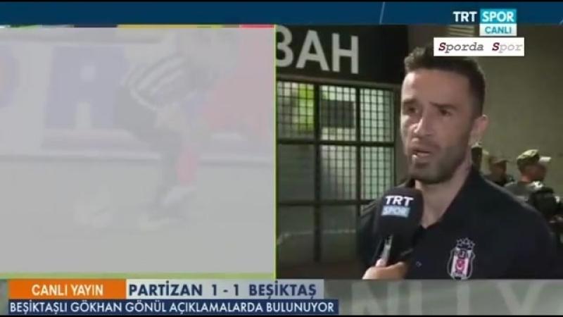 """Partizan - Beşiktaş 1-1 Maç Sonu """" Gökhan Gönül """" Açıklamaları"""