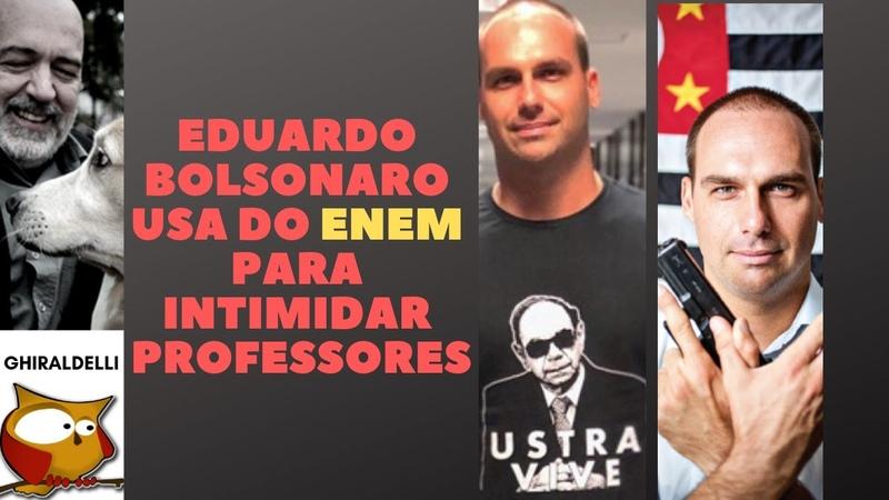 EDUARDO BOLSONARO USA ENEM PARA AMEAÇAR PROFESSORES