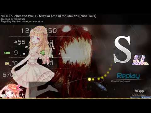 Osu! | Mathi | NICO Touches the Walls - Niwaka Ame ni mo Makezu [Nine Tails] HDDTHR 98.71% 1 703pp
