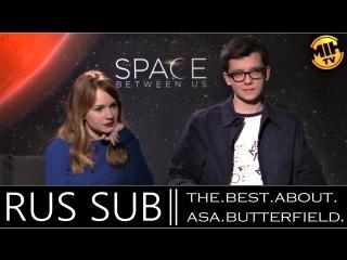 Britt Robertson Asa Butterfield Interview The Space Between Us