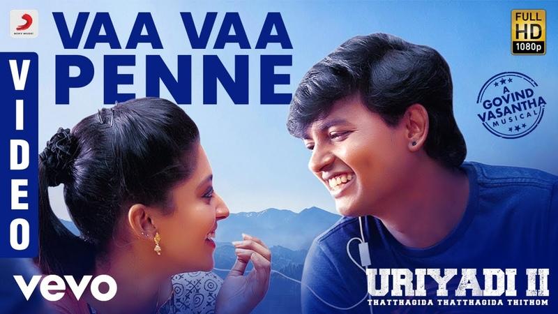 Uriyadi 2 - Vaa Vaa Penne Video (Tamil)   Vijay Kumar   Govind Vasantha