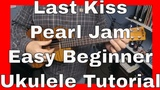 Last Kiss Pearl Jam Easy Beginner Ukulele Tutorial