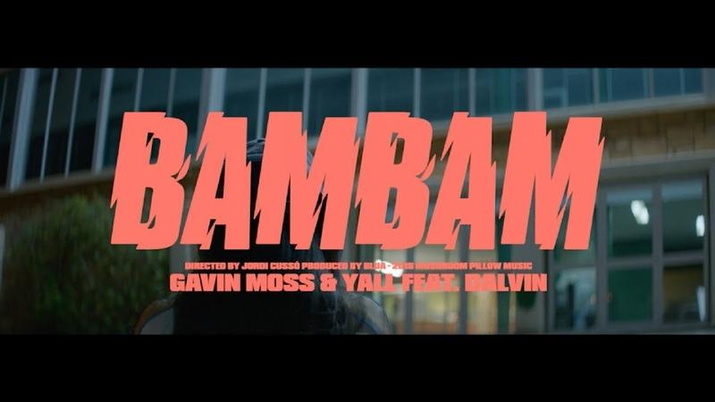 Gavin Moss Yall Ft. Dalvin - Bam Bam (Official video)