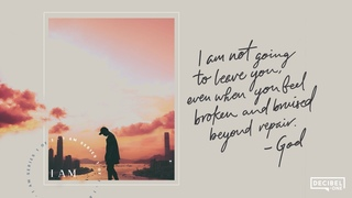 God won't leave you, even when you're broken - I Am - Ep 1