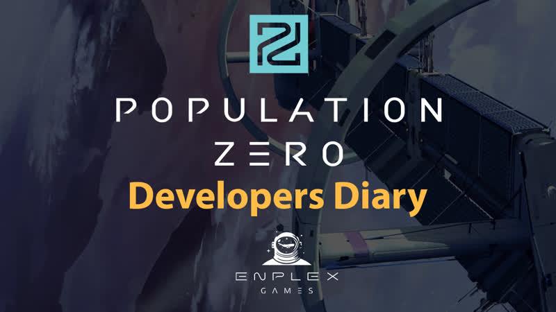 Дневник разработчиков Population Zero Выпуск первый