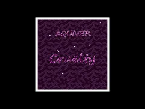 AQUIVER Cruelty prod by aquiver
