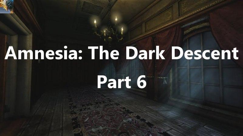 Amnesia: The Dark Descent 6