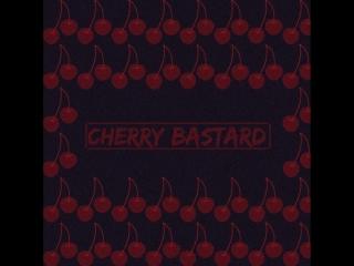 CHERRY BASTARD -