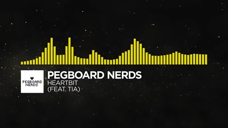 [Electro] - Pegboard Nerds - Heartbit (feat. Tia)