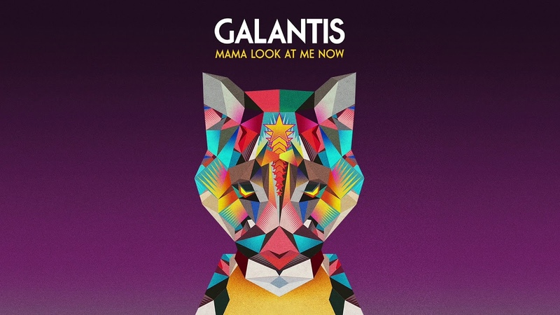 Galantis - Mama Look At Me Now (Official Audio)