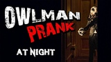 CRAZY PRANK! OWLMAN scares visitors at night!