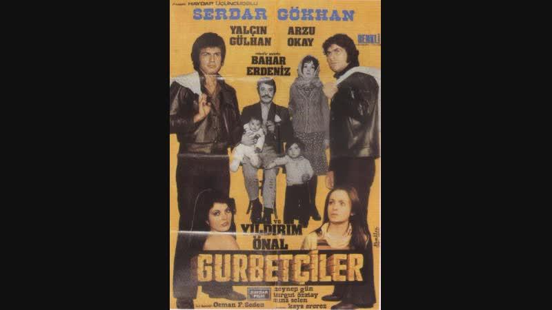 Gurbetçiler 1973 Serdar Gökhan Yalçın Gülhan Arzu Okay Bahar Erdeniz